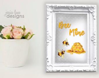 "Valentine Love Pun - ""Bee Mine"" - Instant Download - Decor Printable"