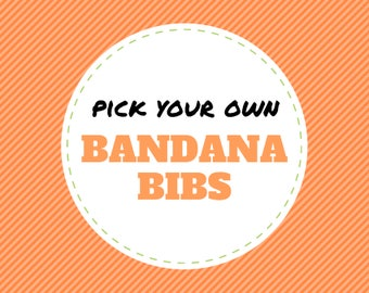 Pick your own BANDANA BIBS from over 200 fabrics (bibdana, bibdanna, baby bandana, baby bandana bib, baby drool bib, baby shower gift)