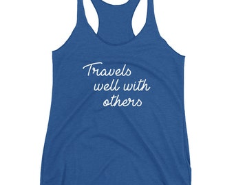 Travelers well with others - Women's Racerback Tank