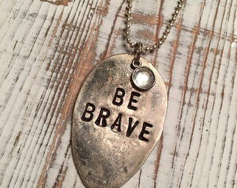 Be brave hand stamped spoon