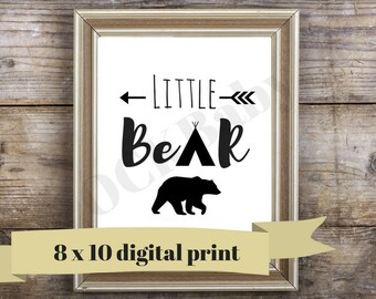 LITTLE BEAR - Bear Nursery Art - Instant Download - Printable Art - Woodland Nursery Art - 8 x 10 - Bear Nursery Print - Teepee Nursery
