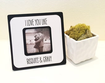 "Quote ""I love you like Bisquits & Gravy"" Frame"