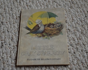 Little Gray Sparrow by Elizabeth Billings Stuart---1st Edition From 1914---Small Hardcover Children's Book