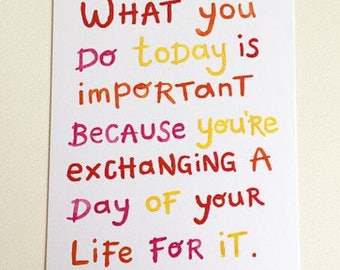 A6 Postcard - What You Do Today