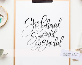 She believed she could so she did, Quote, Wall Art, Office Wall Art, Hand Lettering, Home Decor Art, Motivational Quote, Inspirational Quote