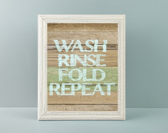 Rustic Laundry Room art print, Wash rinse fold repeat quote, Weathered wood printable