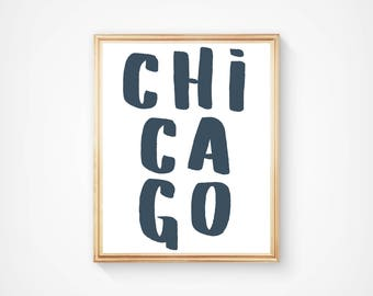 Modern Chicago IL Print, Chicago, Huge Brush Font, Home/Office Decor, print INSTANT DOWNLOAD