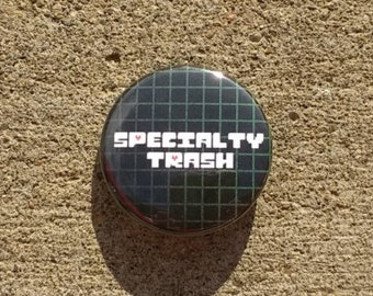"Undertale Font ""Specialty Trash"" 1.5 inch button"