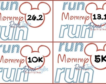 Run Disney Run Mommy all 4 races 26.2, 13.1, 10K, 5K - 4x4, 5x7, 6x10 in 7 formats Applique  Instant Download - David Taylor Digitizing