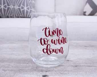 Time to Wine Down Wine Glass Wine Down Wine Glass Funny Wine Glass Funny Gift for Her Gift for Wine Lover Wine Pun