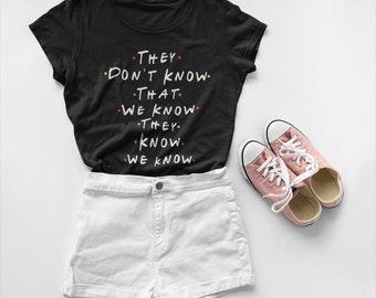 Friends Tv Show Shirt, Friends T-shirt, Mother Gift Friends Tv Show Gifts, Friends Summer Clothing, Phoebe Sayings Shirt