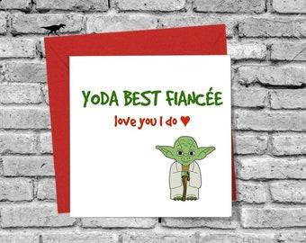 Yoda Best Fiancée Love you I do Greetings Card Birthday Xmas Anniversary Valentines Day Love Family Star Wars Funny Humour Joke Comedy