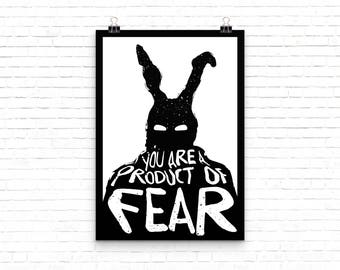 You are a product of Fear - Donnie Darko quote print