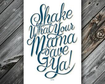 Shake What Your Mama Gave Ya poster