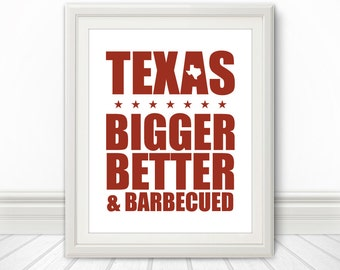 Texas, Bigger, Better and Barbecued, Texas Artwork, BBQ, Kitchen Print, Kitchen Art, Art Print, Texas Print, Texas Heart, Texas Art