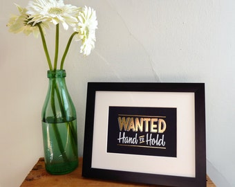 """Wanted Hand to Hold 5""""x7"""" gold foil stamped print"""