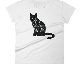 All Cats Work for Satan. Women's Funny Cat T-shirt