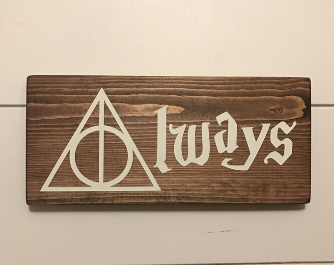 Harry Potter Always Wood Sign / Deathly Hallows Always Sign / Harry Potter Wedding / After All This Time Always / Sign of Deathly Hallows