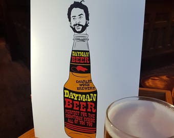"Dayman Beer.  A4/A3 Prints.  ""It's Always Sunny In Philadelphia."""