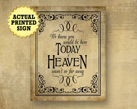 Heaven so far away Wedding sign, memorial table sign, We know you would be, vintage wedding signs, wedding signage, in loving memory sign