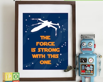 Star Wars inspired quote print, star wars, Jedi, The force is strong with this one, outerspace, spacefighter, nursery print  Item  WC105A