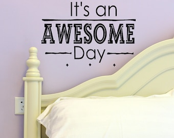 Awesome Wall Decal, It's an Awesome Day, Vinyl decals, College student gift, Dorm room decor, Teen girl Bedroom wall decor, Wall Quotes teen