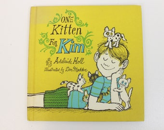 One Kitten for Kim, by Adelaide Holl, Illustrated by Don Madden, Weekly Reader Children's Book Club, Addisonian Press Book, Copyright 1969