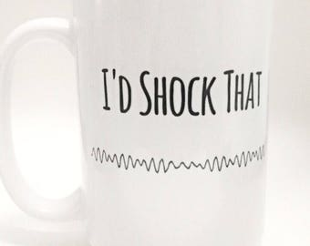 "Coffee Mug ""I'd Shock That"" -Heart Rhythm / Hospital Humor / EKG / VFib / Nursing Gift / Cardio / Cardiology / Shocking / Medical"