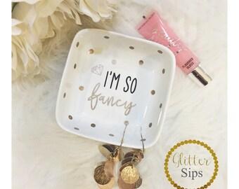 I'm so Fancy Ring Dish // Jewelry Dish // Jewelry Holder // Jewelry // Fancy // Diamond Ring // Wedding Gift // Bridal Shower