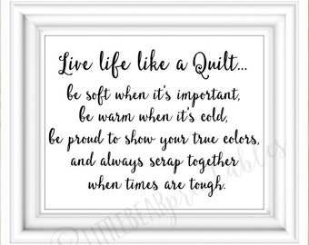 gift for quilter, printable wall art, live life like a quilt, I love to quilt, art for sewing room, be soft, warm and scrap together