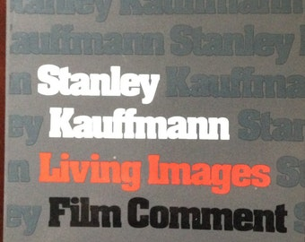 Book, Living Images by Stanley Kauffmann