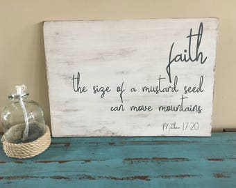 Faith The Size Of A Mustard Seed Can Move Mountains, Matthew 17:20, Rustic Scripture Sign, Rustic Spiritual Sign, Bible Verse Sign