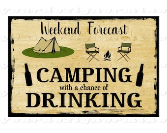 WEEKEND FORECAST CAMPING with a chance of DRiNKING metal sign campground campers