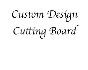 Custom Cutting Board Big Large
