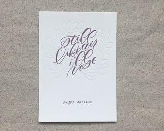 Maya Angelou Letterpress Print