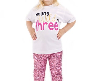Young Wild & Three - Birthday Girl - Girl 3rd Birthday Shirt - 3rd Birthday Shirt - Three Shirt - Third Birthday Shirt- 3rd Birthday Outfit