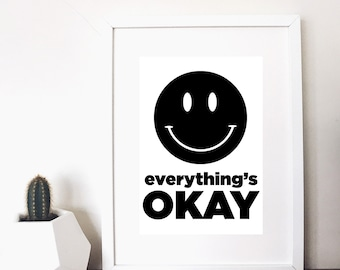 smiley everything's okay positivity print