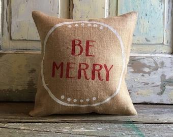 Pillow Cover | Be Merry pillow | Christmas pillow | Christmas Decor | Holiday pillow | Holiday Decor | Hostess Gift | Farmhouse Christmas
