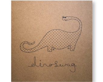 Dinoswag Illustrated Card, Greeting Card, Dinosaur Card, Swag, Handmade Greeting Card