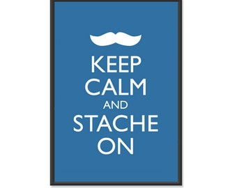Mustache - Keep Calm and Carry On  Poster- Keep Calm and Stache On - Mustache Poster - Multiple COLORS - 13x19 Art Print