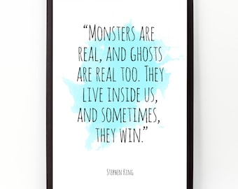 Monsters are real (...), Stephen King Quote, Stephen King Watercolor Poster, Stephen King Watercolor Quote Wall Art, Stephen King, Gift.