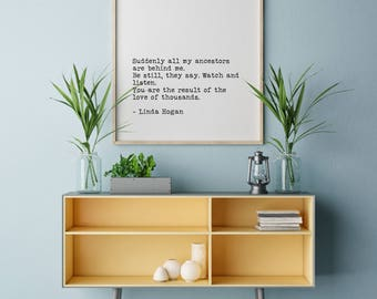 Linda Hogan Literary Print, Suddenly All My Ancestors Are Behind Me, Dwellings Literary Quote, Literary Art Print, Printable Quote Poster