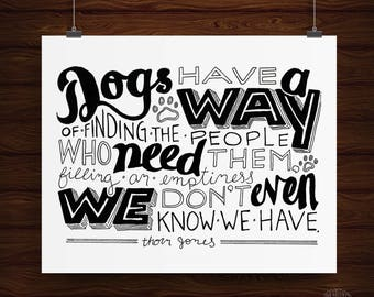 Hand Lettered Dogs Have A Way Quote Print, Dog Lover Gift, Dog Lover Print, Dog Art, Dog Print
