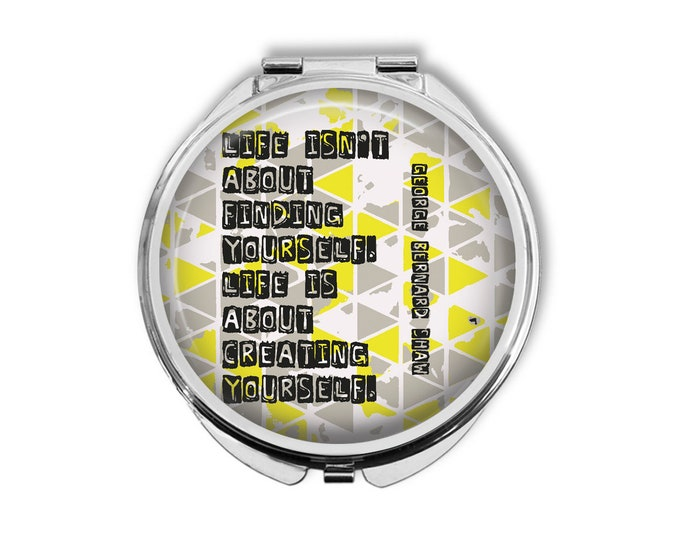 """George Bernard Shaw """"Life isn't about finding yourself..."""" Compact Mirror Pocket Mirror Large"""