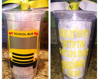 School Bus Driver, Bus Drivers carry the world's most precious cargo! Tumbler w/ Decorative Vinyl