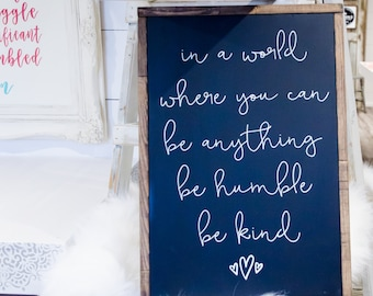 In A World - Wooden Sign - Inspirational Sign