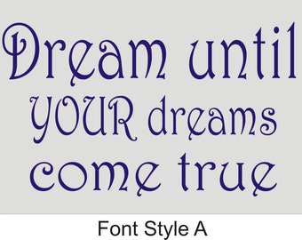 Personalised Wall Art Quote - Dream until your dreams come true - 3 sizes -  Wall decor decals home custom art fun