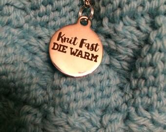 Knit Fast Die Warm Progress Keeper