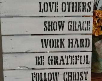 Be Kind, Speak Truth, Love Others, Show Grace, Work Hard, Be Grateful, Follow Christ rustic pallet sign.
