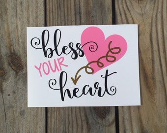 Bless your Heart Vinyl Decal~ Valentine's Day Decal~ Southern Sayings